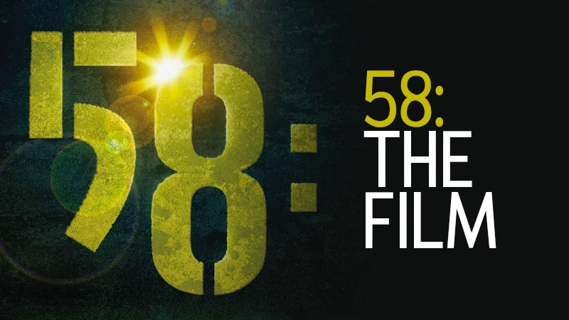 58: The Film