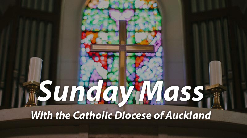 Sunday Mass from the Catholic Diocese of Auckland