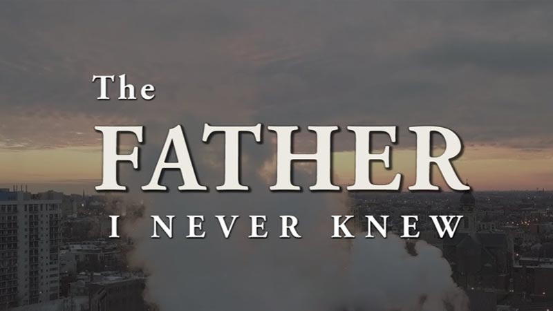 The Father I Never knew