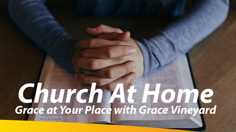 Grace At Your Place Grace Vineyard Church