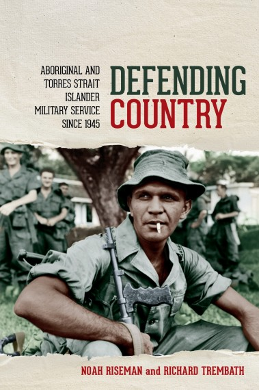 Defending country: Aboriginal and Torres Strait Islander military service since 1945