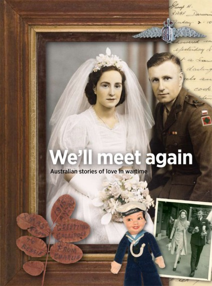 We'll Meet Again: Australian Stories of Love in Wartime