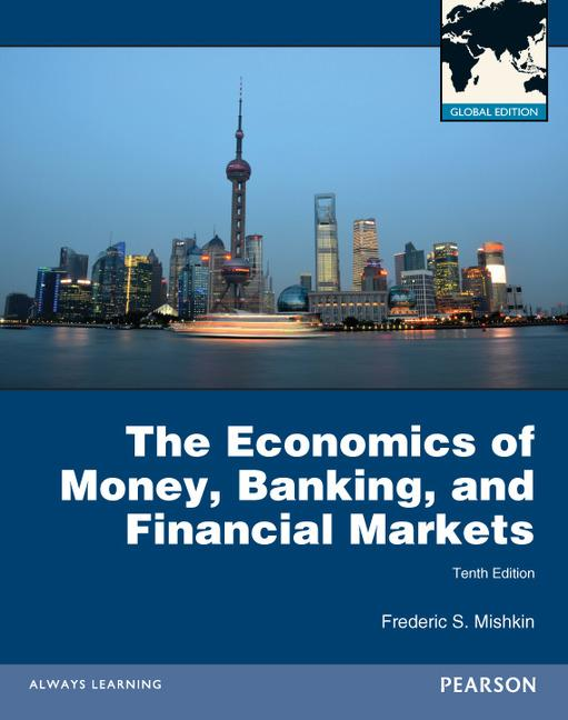 Economics Of Money Banking & Financial Markets + Myeconlab