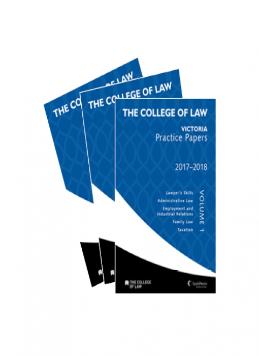 The College of Law VIC Practice Papers Set Volume 1, 2 & 3, 2017 - 2018
