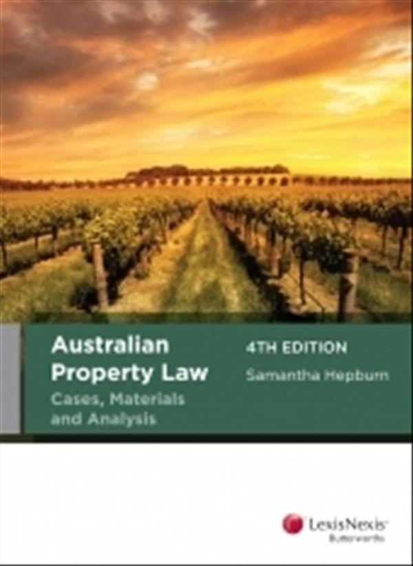 LexisNexis Study Guide: Property Law, 2nd edition, Property Law in New South Wales, 4th edition and Australian Property Law Cases, Materials and Analysis, 4th edition (Bundle)