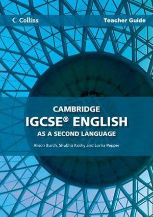 Collins Cambridge IGCSE - Cambridge IGCSE English as a Second Language Teacher Guide