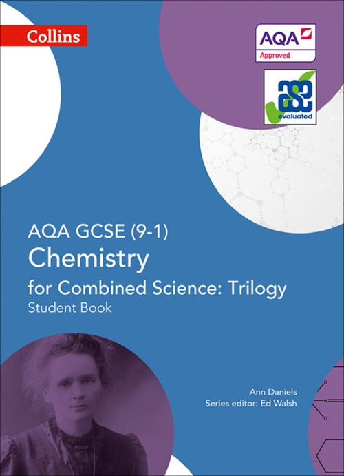 GCSE Science 9-1 - AQA GCSE Chemistry for Combined Science: Trilogy 9-1 Student Book