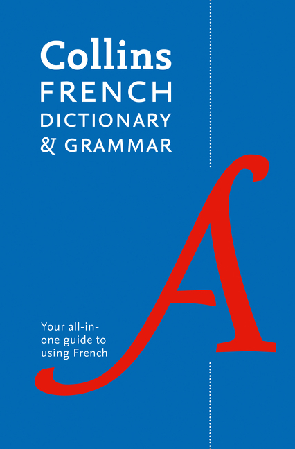 Collins French Dictionary And Grammar: 120,000 Translations Plus GrammarTips [Eighth Edition]