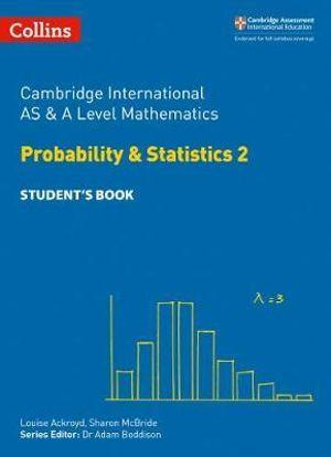 Cambridge International AS & A Level Mathematics Probability & Statistics 2 Student's Book