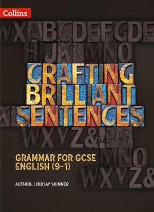 Grammar for GCSE English (9-1): Crafting Brilliant Sentences Teacher Pack