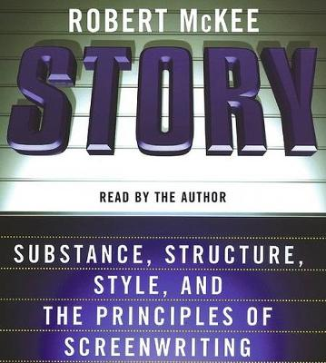 Story CD: Style, Structure, Substance, and the Principles of Screenwriting