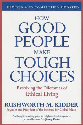 How Good People Make Tough Choices: Resolving the Dilemmas of Ethical Living