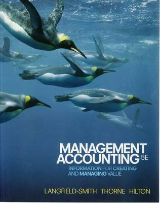 Management Accounting: Information for Managing and Creating Value