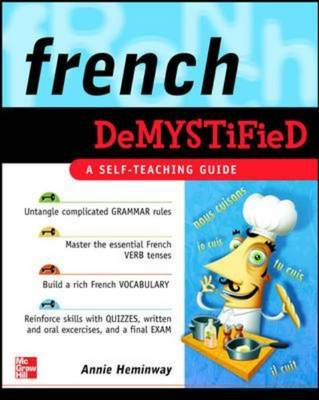 French Demystified: A Self -teaching Guide