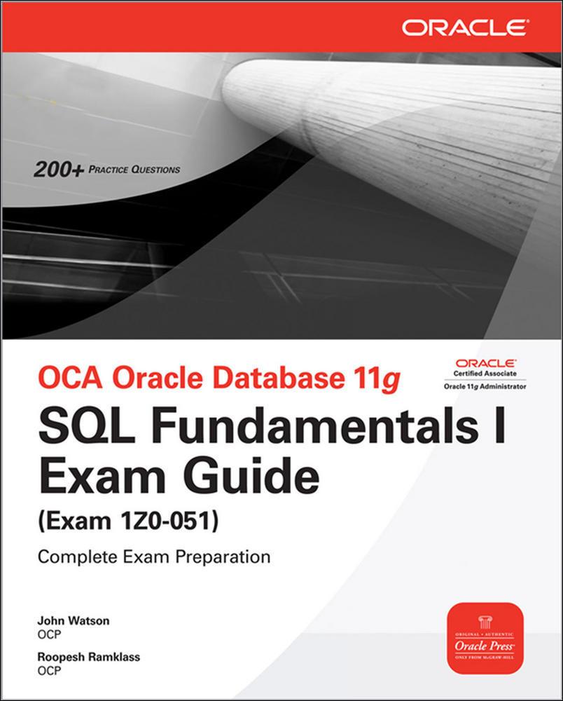 OCA Oracle Database 11g SQL Fundamentals I Exam Guide