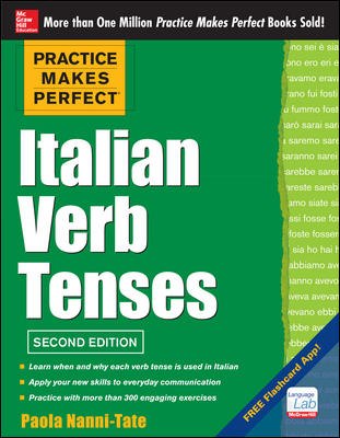 Practice Makes Perfect Italian Verb Tenses, 2nd Edition
