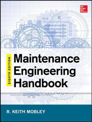 Maintenance Engineering Handbook, Eighth Edition