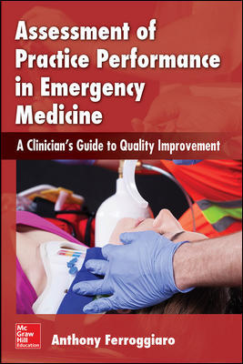 Assessment of Practice Performance in Emergency Medicine: A Clinician's Guide to Quality Improvement