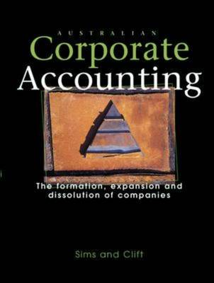 Australian Corporate Accounting: The Formation, Expansion and Dissolution of Companies