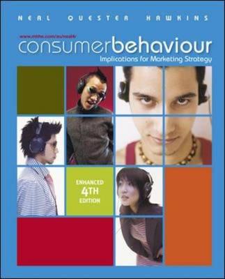 Consumer Behaviour: Implications for Marketing Strategy: Enhanced Edition