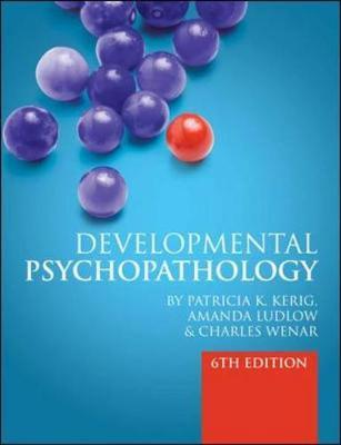 Developmental Psychopathology: From Infancy through Adolescence