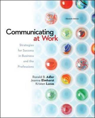 Communicating at Work: Strategies for Success in Business and the Professions