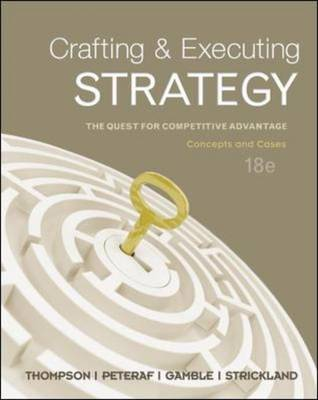 Crafting & Executing Strategy: The Quest for Competitive Advantage: Concepts and Cases: The Quest for Competitive Advantage : Concepts and Cases