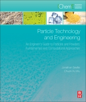 Particle Technology and Engineering: An Engineer's Guide to Particles, Powders and Multiphase systems