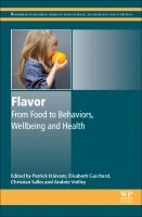 Flavor: From Food to Behaviors, Wellbeing and Health