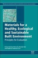 Principles for Evaluating Building Materials in Sustainable Construction: Healthy and Sustainable Materials for the Built Environment