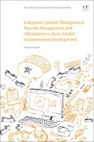 Enterprise Content Management, Records Management and Information Culture Amidst E-Government Development