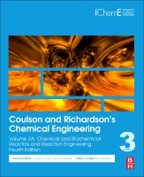 Coulson and Richardson⑈s Chemical Engineering: Volume 3A: Chemical & Biochemical Reactors and Reaction Engineering