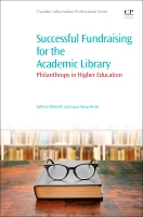 Successful Fundraising for the Academic Library: Philanthropy in Higher Education