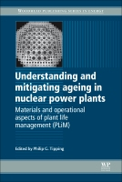 Understanding and Mitigating Ageing in Nuclear Power Plants: Materials and Operational Aspects of Plant Life Management