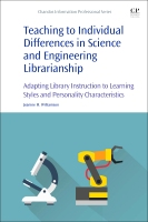 Teaching to Individual Differences in Science and Engineering Librarianship: Adapting Library Instruction to Learning St
