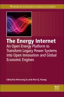 The Energy Internet: An Open Energy Platform to Transform Legacy Power Systems into Open Innovation and Global Economic