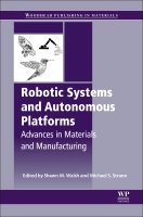 Robotic Systems and Autonomous Plaftorms: Advances in Materials and Manufacturing
