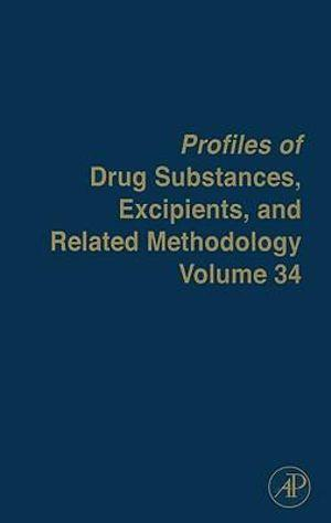 Profiles of Drug Substances, Excipients, and Related Methodology, Volume 34