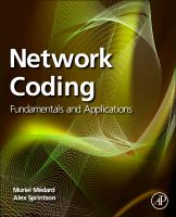 Network Coding: Fundamentals and Applications