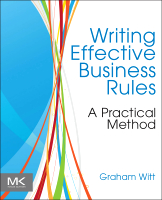 Writing Effective Business Rules 1e