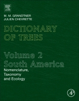 Dictionary of South American Trees: Nomenclature, Taxonomy and Ecology Volumes 2 and 3