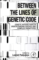 Between the Lines of Genetic Code: Genetic interactions in understanding of the disease and complex phenotypes