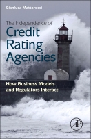 The Independence of Credit Rating Agencies: How Business Models and Regulators Interact