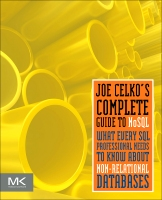 """Joe Celko""""s Complete Guide to NoSQL: What Every SQL Professional Needs to Know about Non-Relational Databases"""