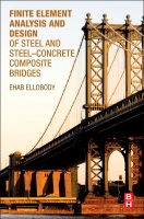 Finite Element Analysis and Design of Steel and Steel Concrete e Bridges