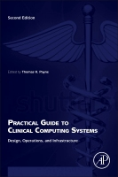 Practical Guide to Clinical Computing Systems 2E