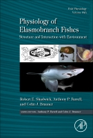 Physiology of Elasmobranch Fishes: Structure and Interaction with Environment Vol 34A