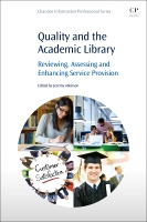Quality and the Academic Library: Reviewing, Assessing and Enhancing Service Provision