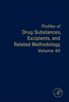 Profiles of Drug Substances, Excipients, and Related Metcodology, Vol 40