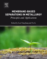 Membrane-based Separations in Metallurgy: Principles and Applications